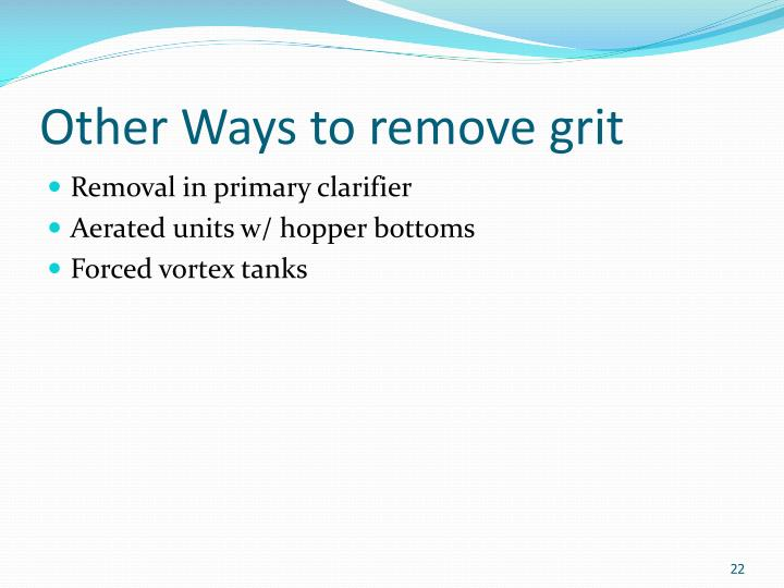 Other Ways to remove grit