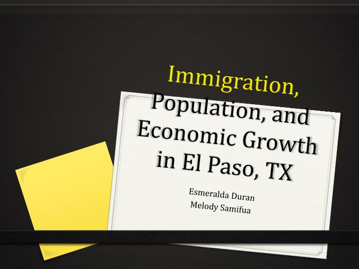 Immigration population and economic growth in el paso tx