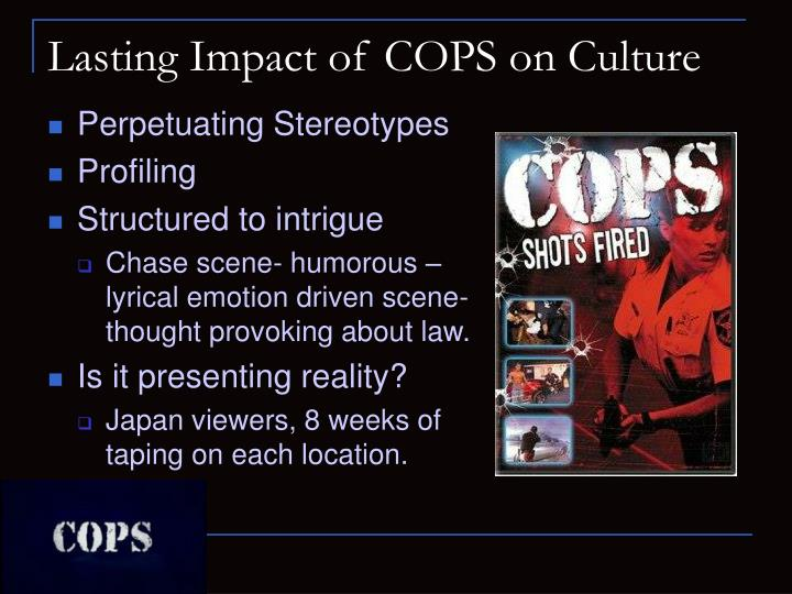 Lasting Impact of COPS on Culture