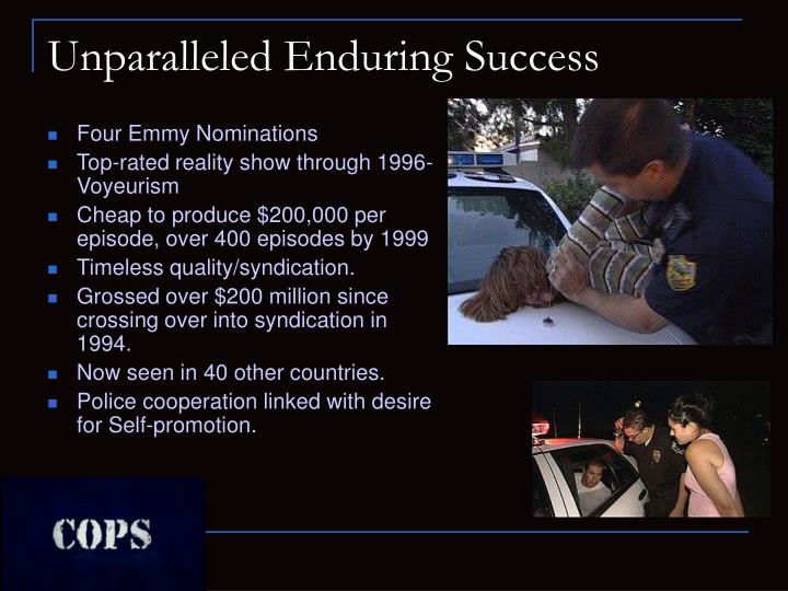 Unparalleled Enduring Success