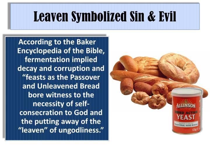 Leaven Symbolized Sin & Evil