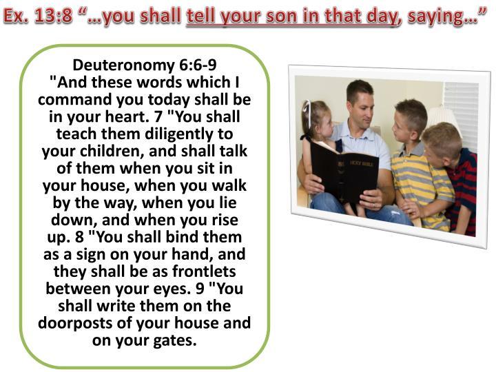 """Ex. 13:8 """"…you"""