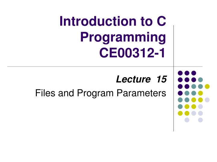 Introduction to c programming ce00312 1