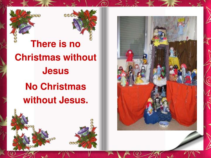 There is no Christmas without Jesus