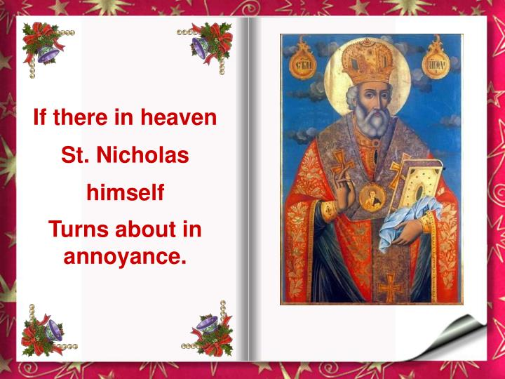 If there in heaven St. Nicholas himself