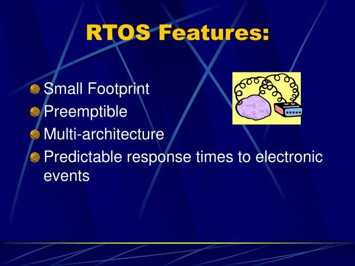 RTOS Features: