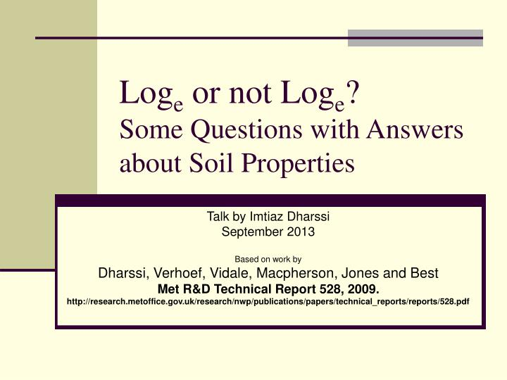 Ppt log e or not log e some questions with answers for Soil questions