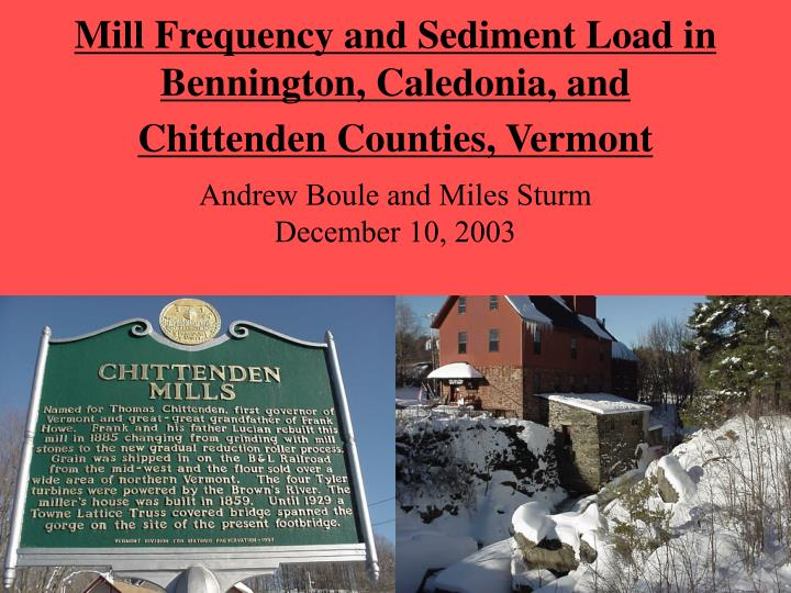 Mill frequency and sediment load in bennington caledonia and chittenden counties vermont