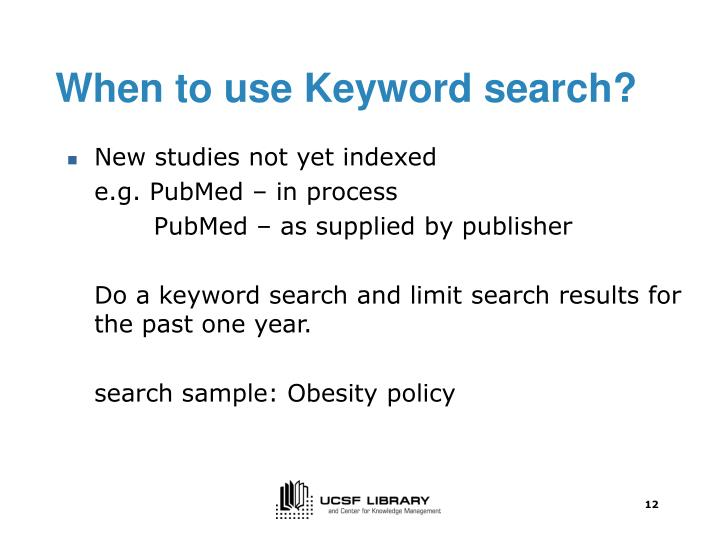 When to use Keyword search?