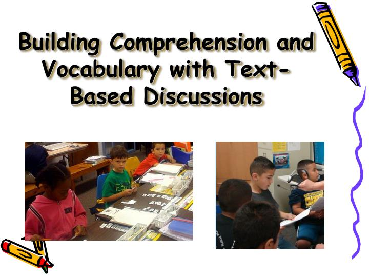 Building Comprehension and Vocabulary with Text-Based Discussions