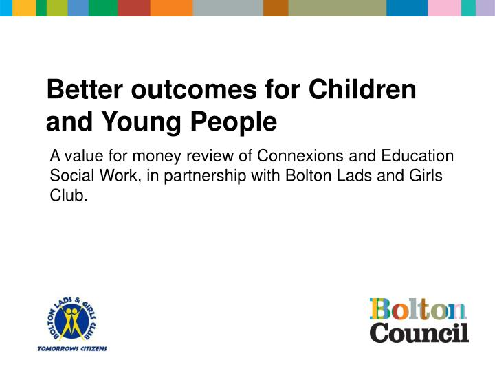 better outcomes for children and young people n.