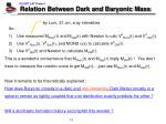 relation between dark and baryonic mass1