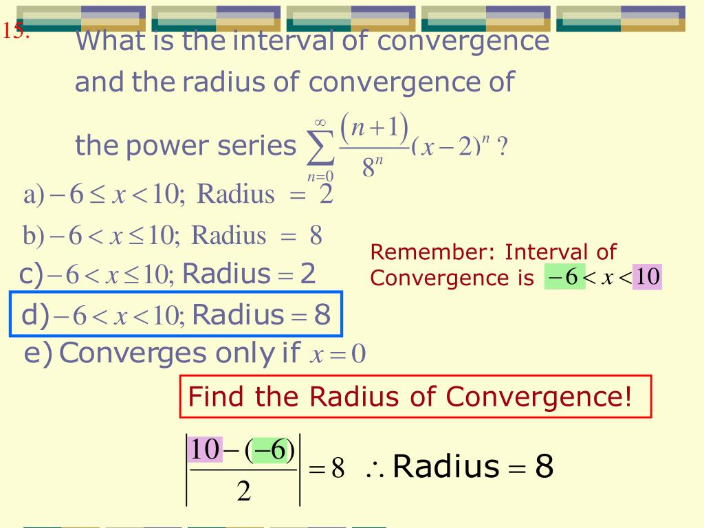 PPT - 12 8 Power Series  Radius and interval of convergence