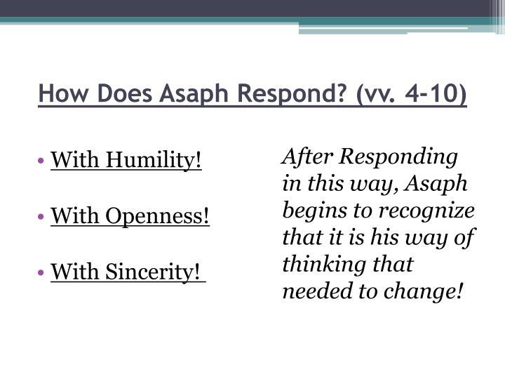 How Does Asaph Respond? (vv. 4-10)