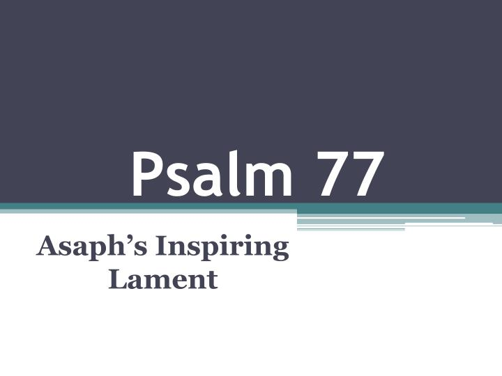 Ppt Psalm 77 Powerpoint Presentation Free Download Id 5347299