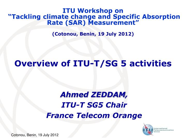 Overview of itu t sg 5 activities