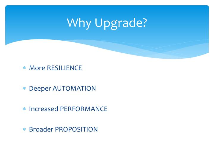 Why Upgrade?