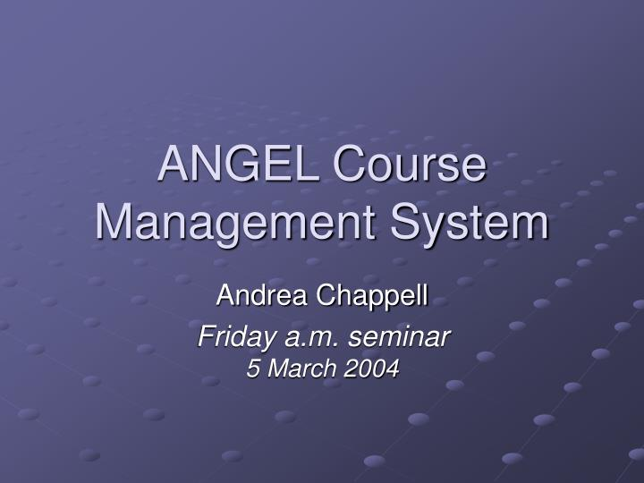 Angel course management system