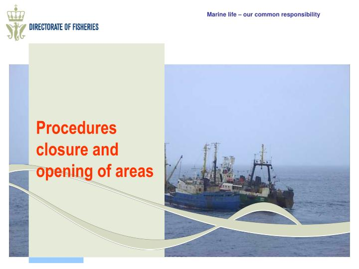 Procedures closure and opening of areas