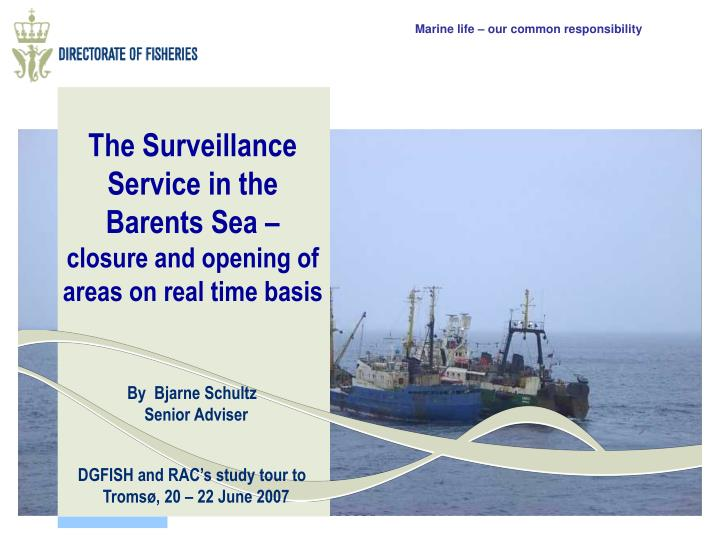 The surveillance service in the barents sea closure and opening of areas on real time basis