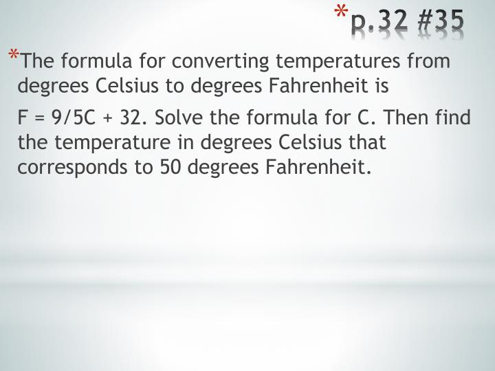 The formula for converting temperatures from degrees Celsius to degrees Fahrenheit is