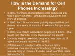 how is the demand for cell phones increasing