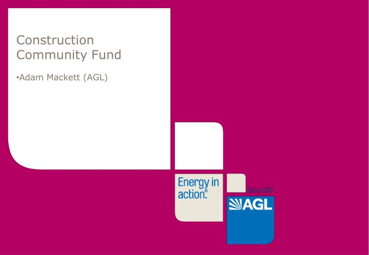 Construction Community Fund