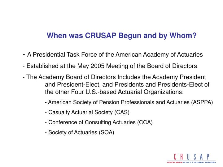 When was CRUSAP Begun and by Whom?