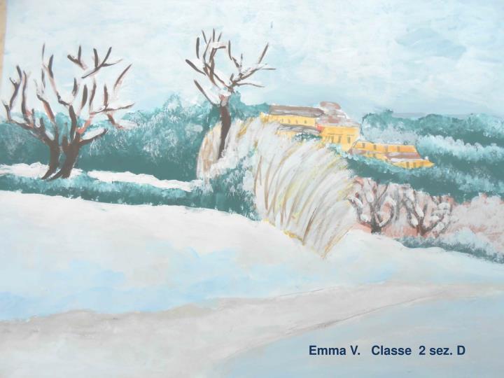 Emma V.   Classe  2 sez. D