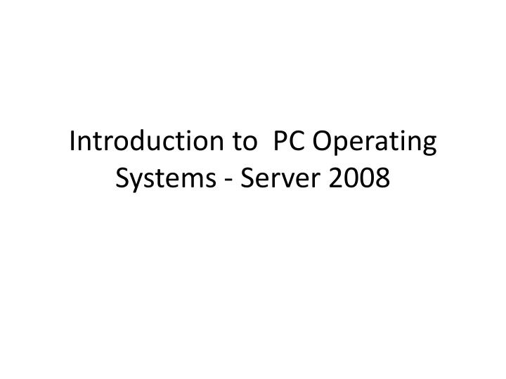 introduction to pc operating systems server 2008 n.