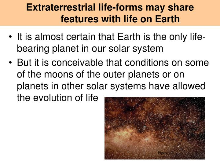 Extraterrestrial life-forms may share features with life on Earth