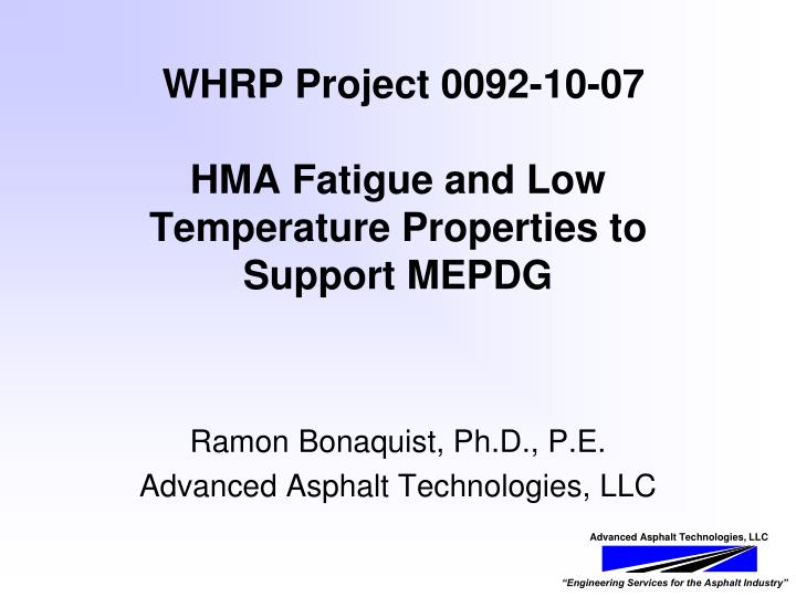 PPT - WHRP Project 0092-10-07 HMA Fatigue and Low Temperature