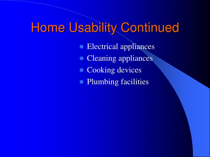 Home Usability Continued