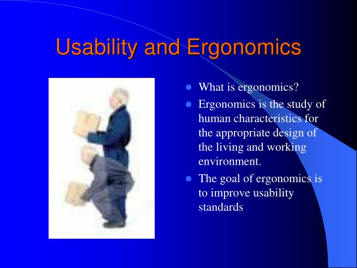Usability and Ergonomics