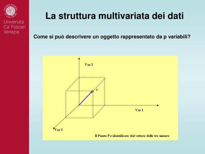 La struttura multivariata dei dati