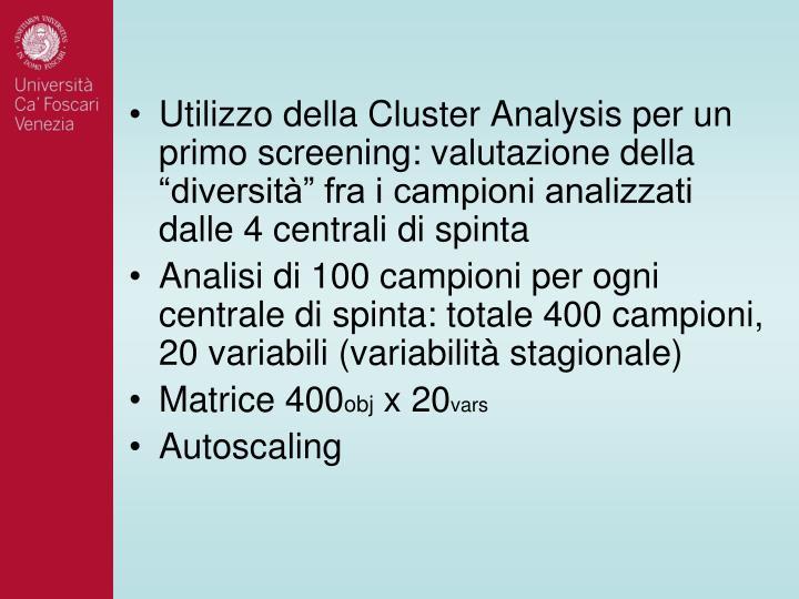 """Utilizzo della Cluster Analysis per un primo screening: valutazione della """"diversità"""" fra i campioni analizzati dalle 4 centrali di spinta"""