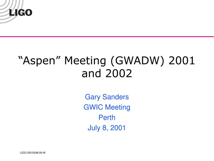 aspen meeting gwadw 2001 and 2002 n.