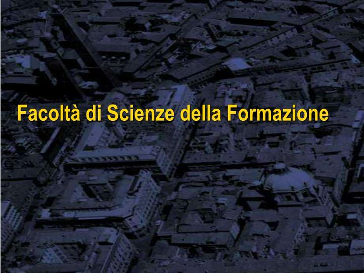 Facoltà di Scienze della Formazione