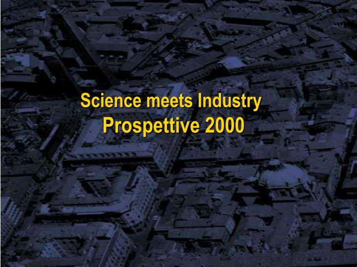 Science meets Industry
