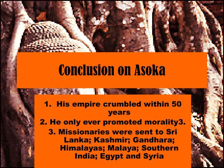 Conclusion on Asoka