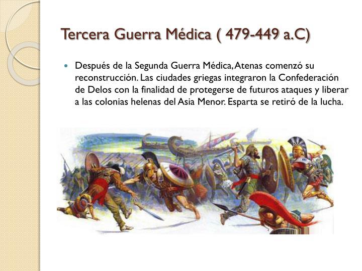 Tercera Guerra Médica ( 479-449 a.C)