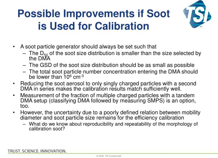 Possible Improvements if Soot is Used for Calibration