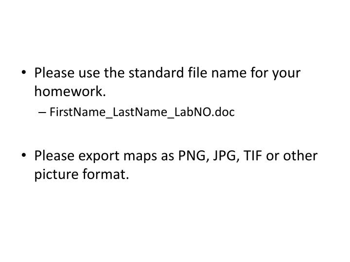 Please use the standard file name for your homework.