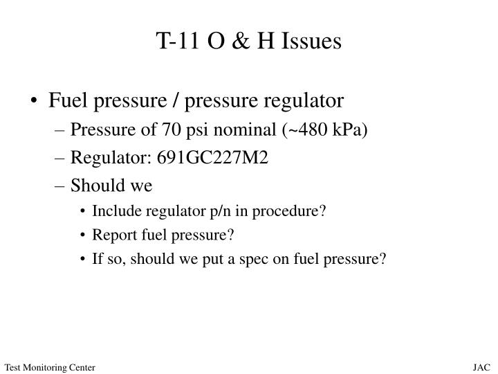 T-11 O & H Issues