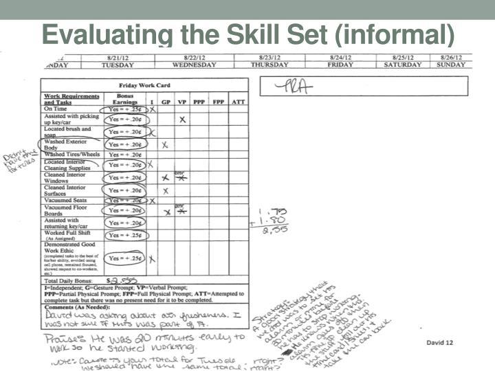 Evaluating the Skill Set (informal)