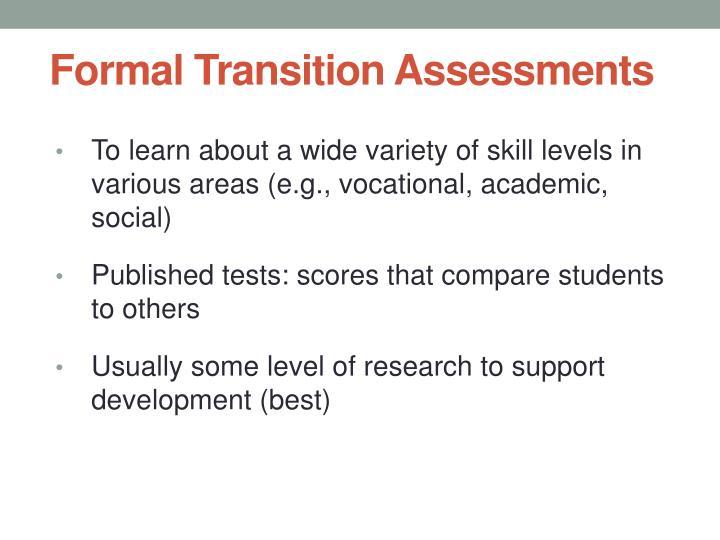 Formal Transition Assessments