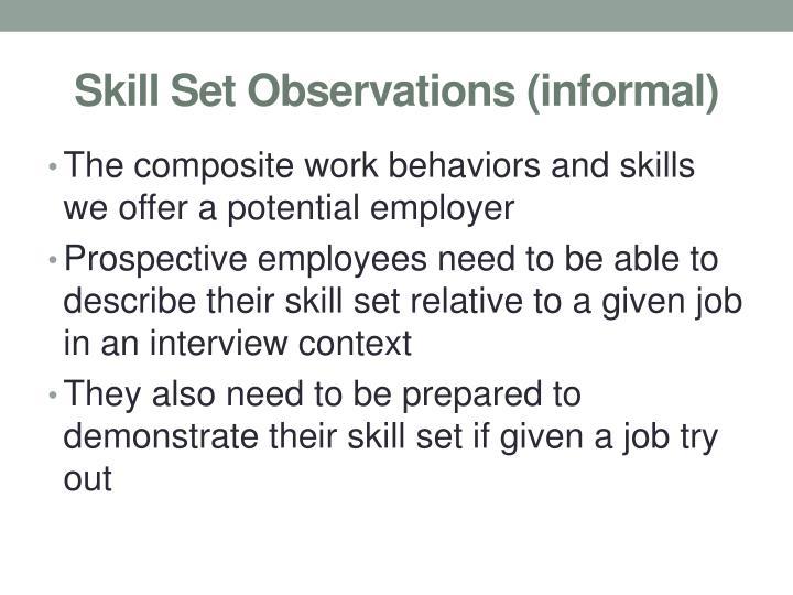 Skill Set Observations (informal)
