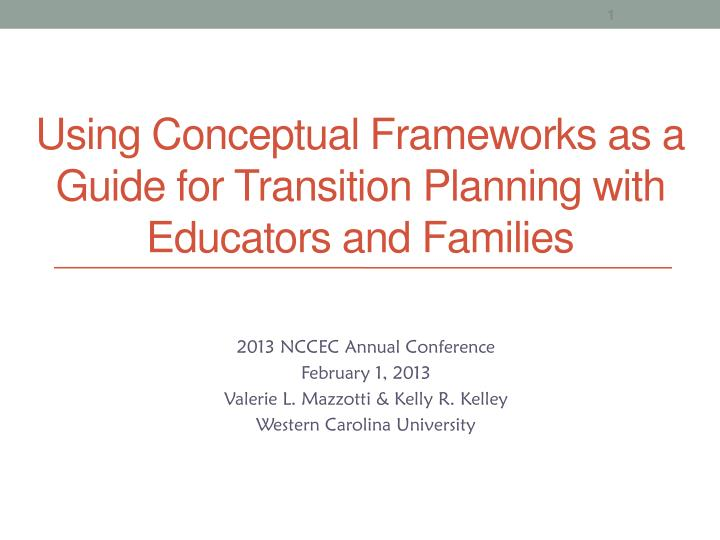 Using conceptual frameworks as a guide for transition planning with educators and families