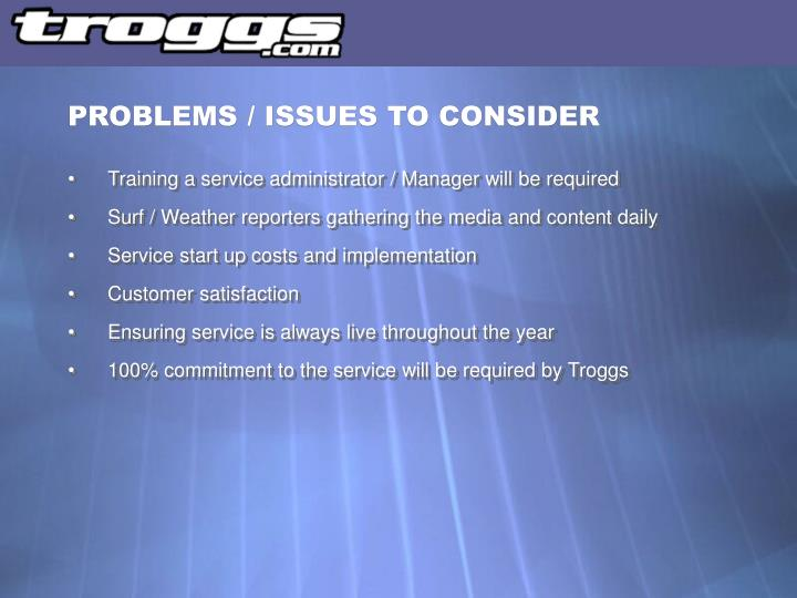 PROBLEMS / ISSUES TO CONSIDER