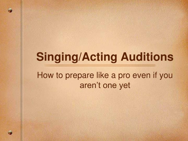 singing acting auditions n.